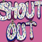 SHOUT OUT THURSDAY: Friday 10th October 2014