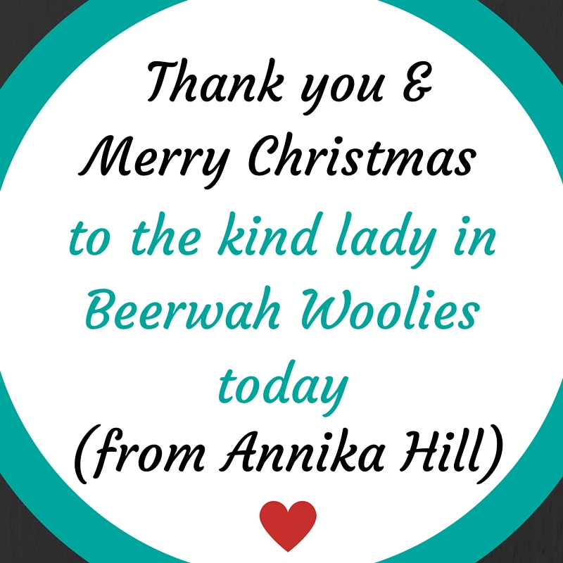 To the Kind Lady in Beerwah Woolwoths
