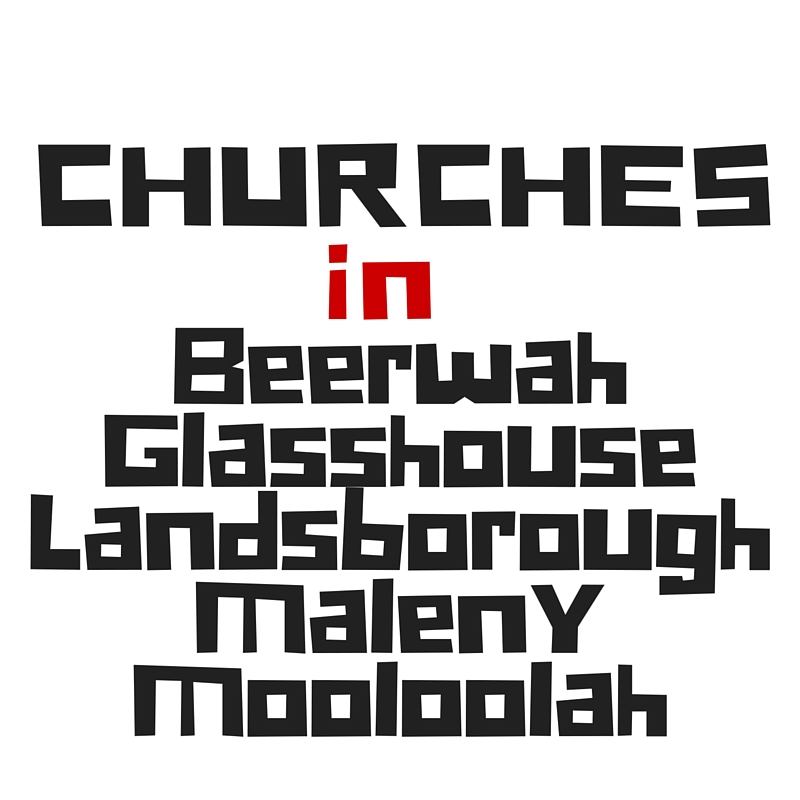 Churches in Beerwah Glasshouse Landsborough Maleny Mooloolah