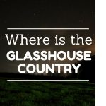 Where is the Glasshouse Country?